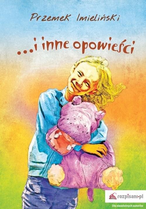 okładka …i inne opowieści, Książka   Imieliński Przemek