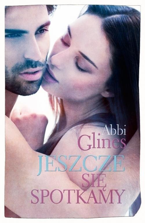 okładka Jeszcze się spotkamy, Książka | Abbi Glines