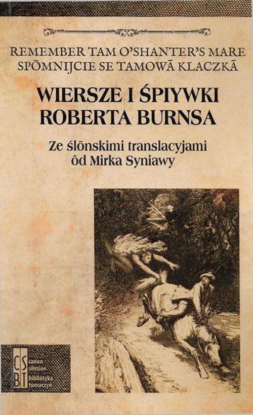okładka Wiersze i śpiywki Roberta Burnsa Ze ślonskimi translacyjami od Mirka Syniawy, Książka | Burns Robert