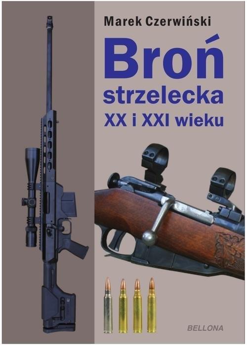 okładka Broń strzelecka XX i XXI wieku, Książka   Marek Czerwiński