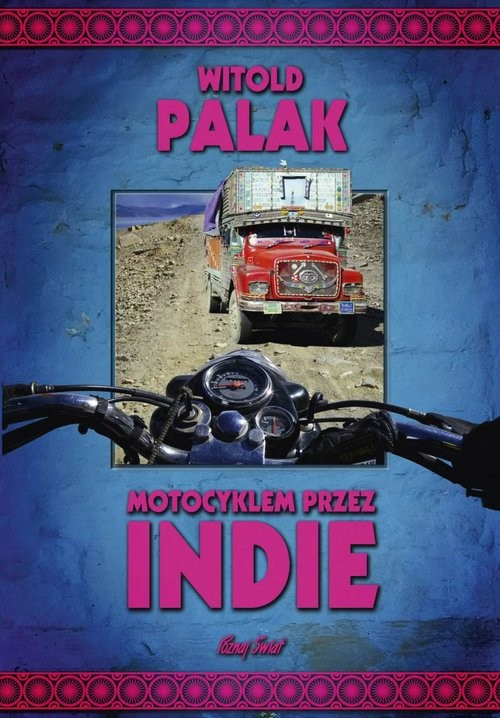 okładka Motocyklem przez Indie, Książka | Palak Witold