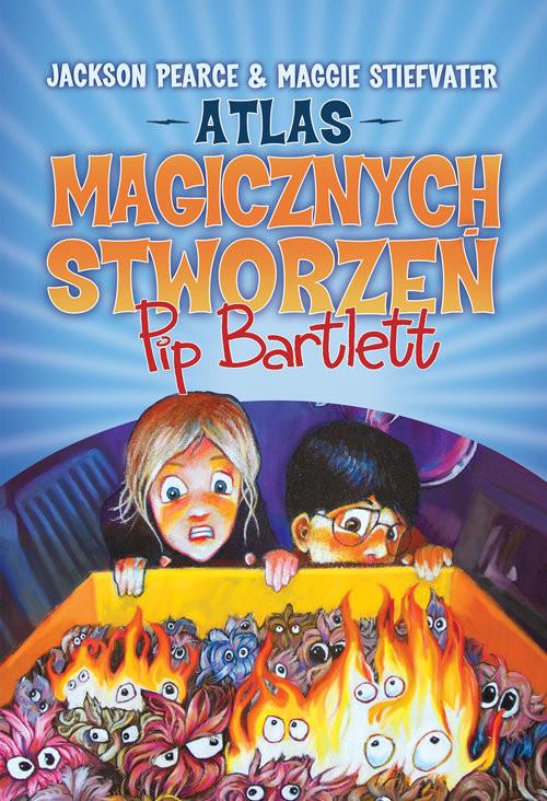 okładka Atlas magicznych stworzeń Pip Bartlett, Książka | Maggie Stiefvater, Jackson Pearce