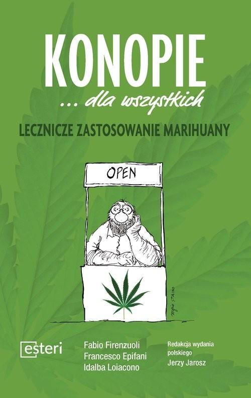 okładka Konopie dla wszystkich Lecznicze zastosowanie marihuany, Książka | Fabio Firenzuoli, Francesco Epifani, Loiacono