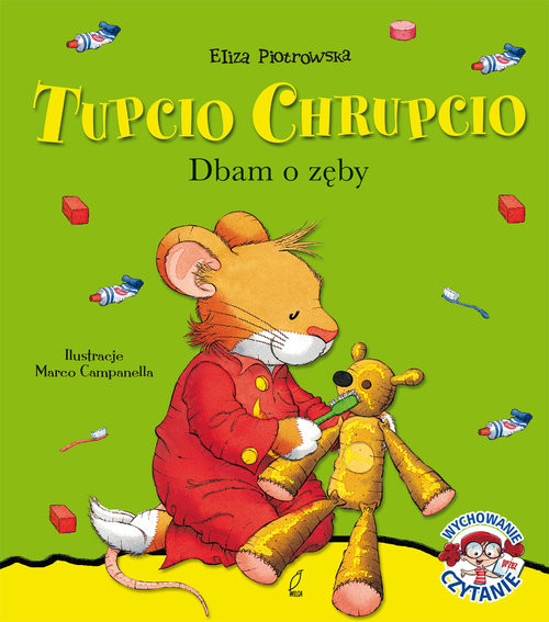 okładka Tupcio Chrupcio Dbam o zęby, Książka | Piotrowska Eliza