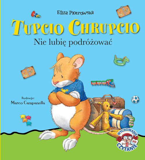 okładka Tupcio Chrupcio Nie lubię podróżować, Książka | Piotrowska Eliza