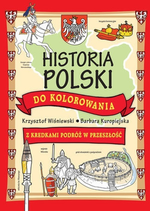 okładka Historia Polski do kolorowania, Książka | Krzysztof Wiśniewski, Barbara Kuropiejska