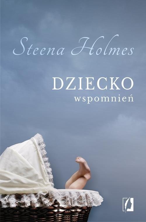 okładka Dziecko wspomnień, Książka   Steena Holmes