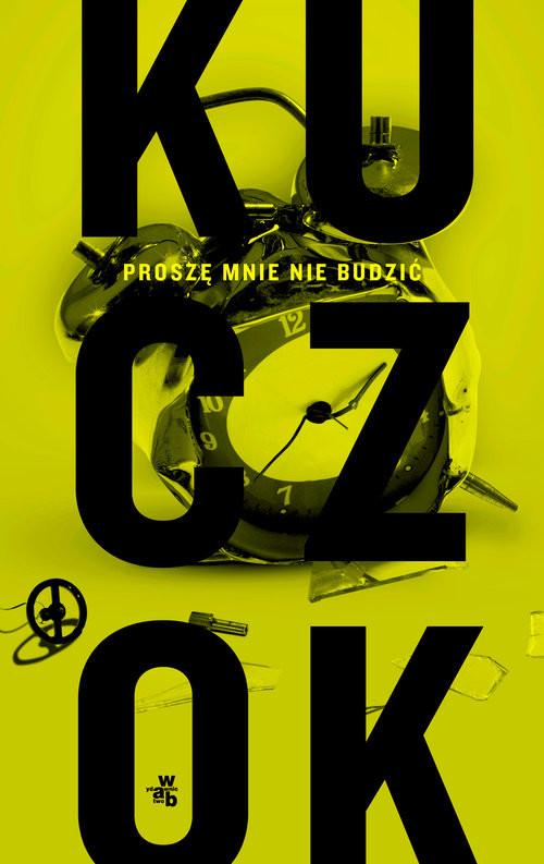 okładka Proszę mnie nie budzić, Książka | Kuczok Wojciech