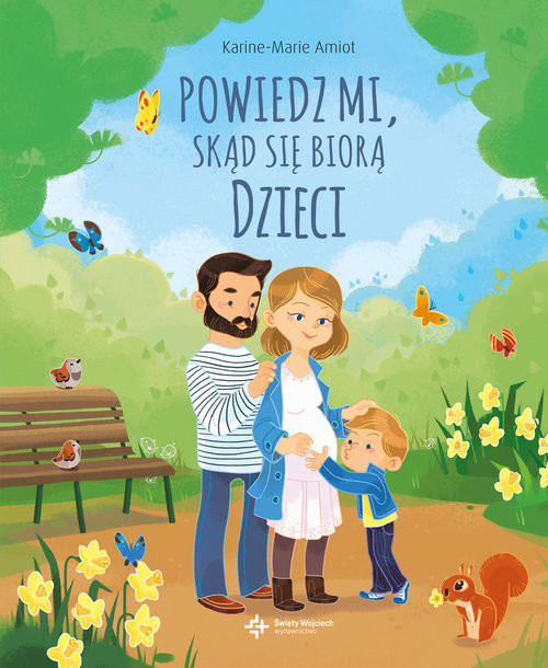 okładka Powiedz mi skąd się biorą dzieci, Książka | Amiot Karine-Marie, Della-Malva Eleonore