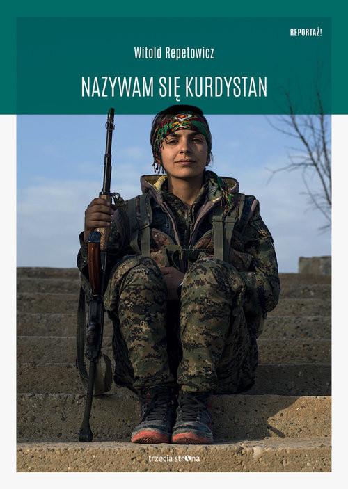 okładka Nazywam się Kurdystan, Książka   Repetowicz Witold