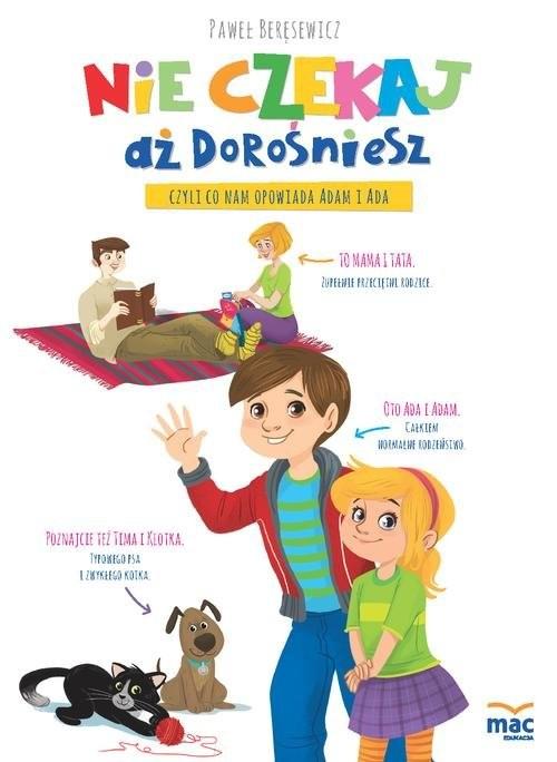okładka Nie czekaj aż dorośniesz, czyli co nam opowiada Adam i Ada, Książka | Paweł Beręsewicz