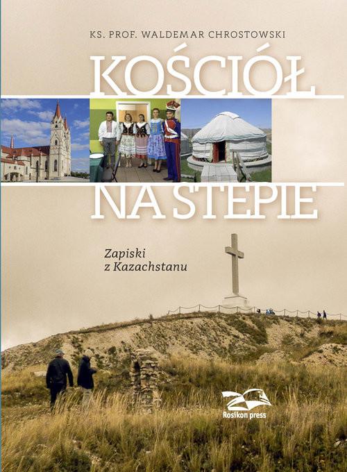 okładka Kościół na stepie Zapiski z Kazachstanu, Książka | prof Waldemar Chrostowski
