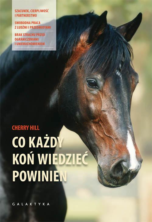 okładka Co każdy koń wiedzieć powinien, Książka | Hill Cherry