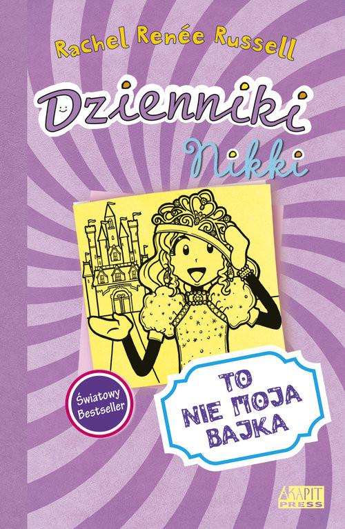 okładka Dzienniki Nikki To nie moja bajka, Książka | Rachel Renee Russel