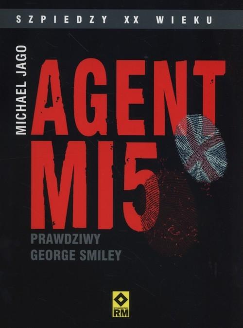 okładka Agent Mi5 Prawdziwy George Smiley, Książka | Michael Jago