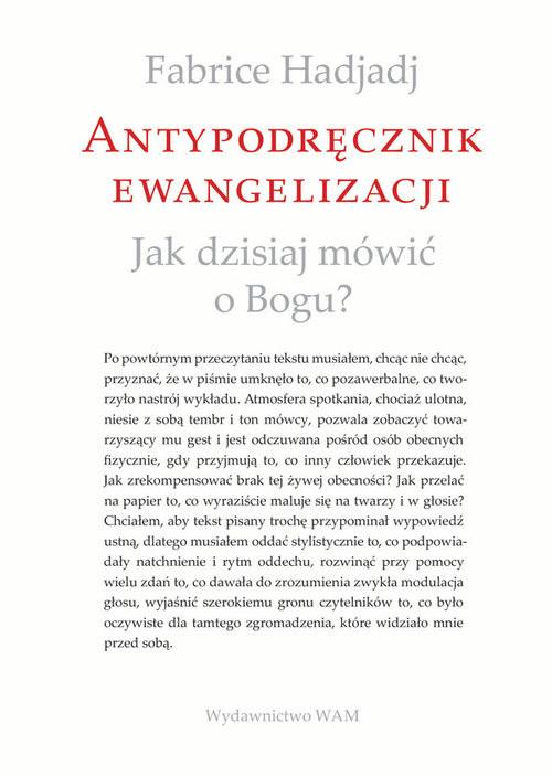 okładka Antypodręcznik ewangelizacji Jak dzisiaj mówić o Bogu?, Książka | Fabrice Hadjadj