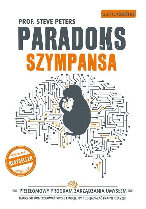 okładka Paradoks Szympansa Przełomowy program zarządzania umysłem, Książka | Steve  Peters