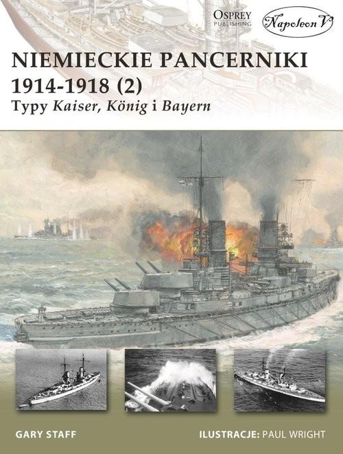 okładka Niemieckie pancerniki 1914-1918 (2) Typy Kaiser König i Bayern, Książka | Gary Staff