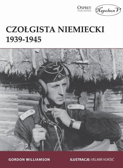 okładka Czołgista niemiecki 1939-1945, Książka | Gordon Williamson