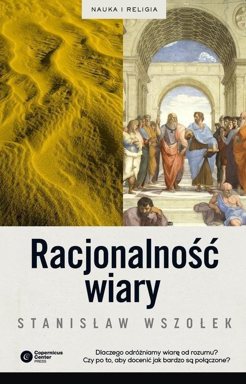okładka Racjonalność wiary, Książka | Wszołek Stanisław