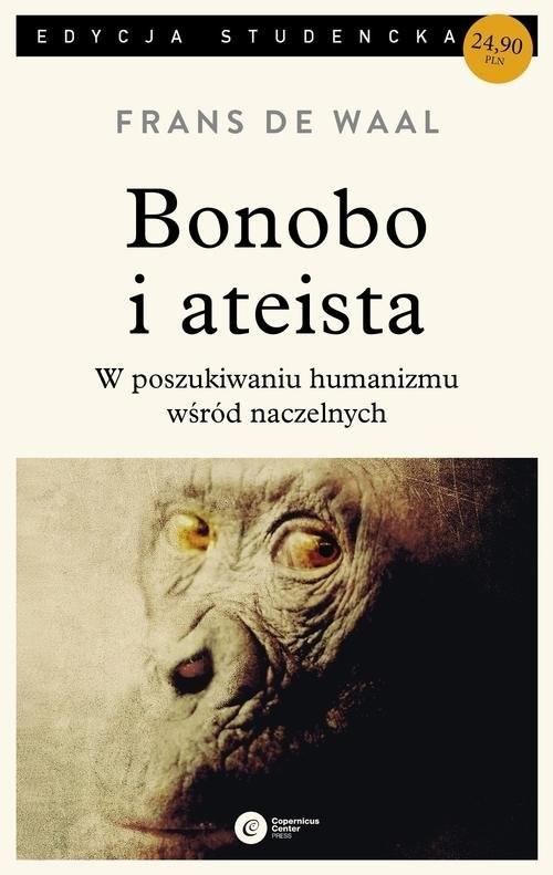 okładka Bonobo i ateista W poszukiwaniu humanizmu wśród naczelnych, Książka | Waal Frans de
