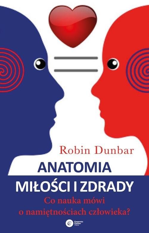 okładka Anatomia miłości i zdrady Co nauka mówi o namiętnościach człowieka, Książka | Dunbar Robin