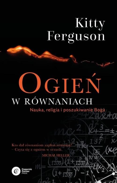 okładka Ogień w równaniach Nauka, religia i poszukiwanie Boga, Książka | Ferguson Kitty