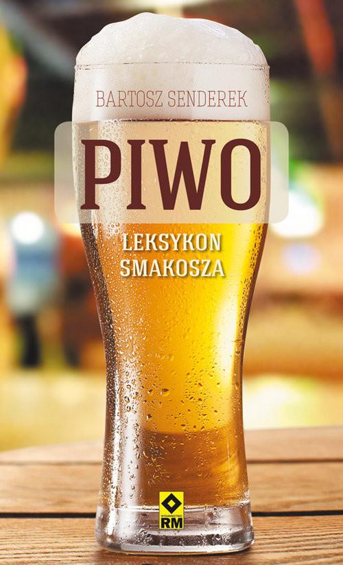 okładka Piwo Leksykon smakosza, Książka | Senderek Bartosz