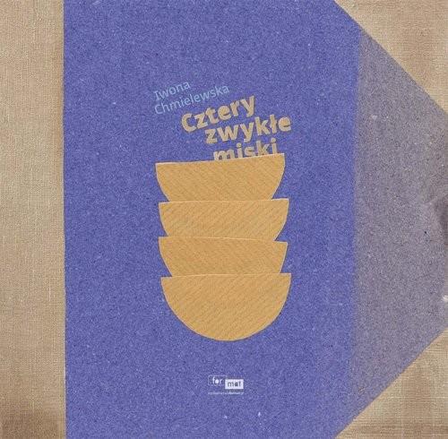 okładka Cztery zwykłe miski, Książka | Chmielewska Iwona