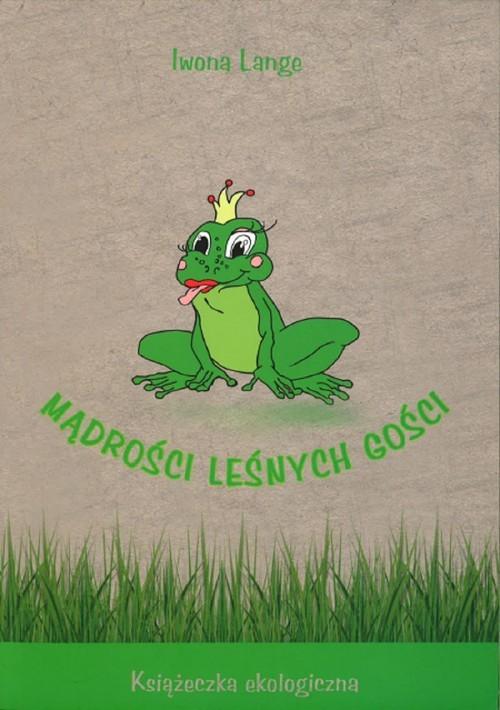 okładka Mądrości leśnych gości, Książka   Lange Iwona