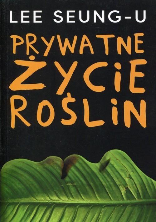 okładka Prywatne życie roślin, Książka | Seung-U Lee