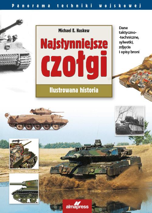 okładka Najsłynniejsze czołgi świata Ilustrowana historiaksiążka |  | Michael E. Haskew