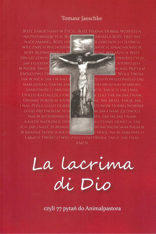 okładka La lacrima di Dio czyli 77 pytań do animalpastora, Książka | Jaeschke Tomasz