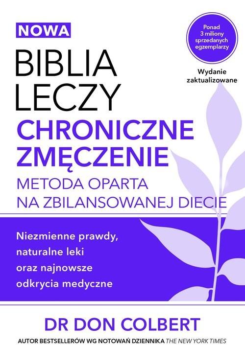 okładka Biblia leczy Chroniczne zmęczenie Metoda oparta na zbilansowanej diecie., Książka | Colbert Don
