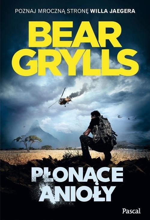 okładka Płonące anioły, Książka | Bear Grylls