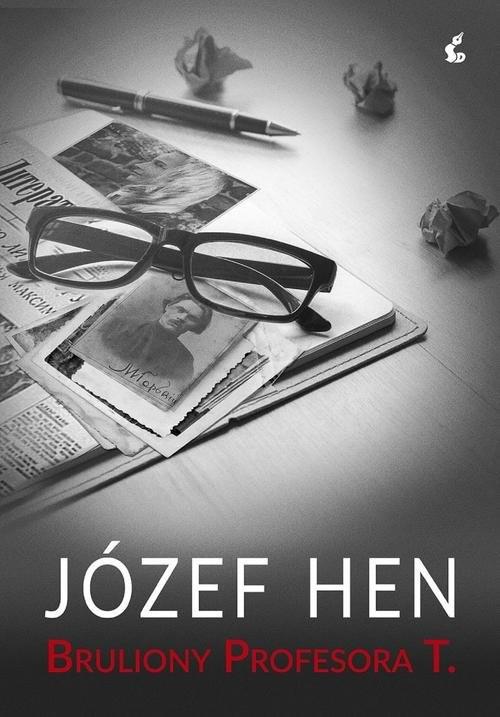 okładka Bruliony Profesora T., Książka   Józef Hen