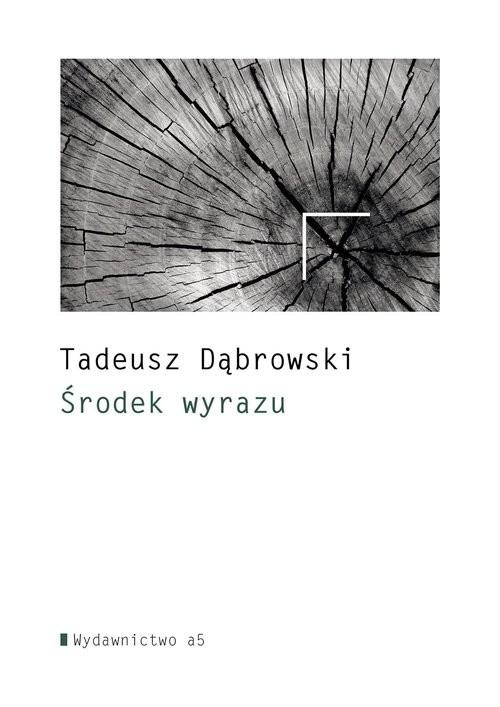 okładka Środek wyrazuksiążka      Dąbrowski Tadeusz