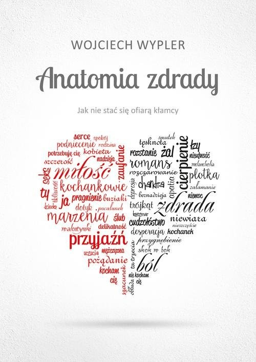 okładka Anatomia zdrady Jak nie stać się ofiarą kłamcy, Książka | Wojciech Wypler