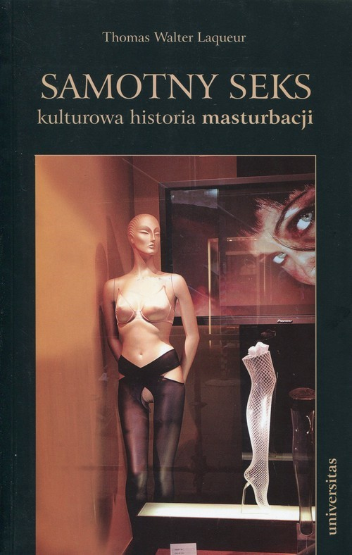 okładka Samotny seks kulturowa historia masturbacji, Książka   Thomas Walter Laqueur