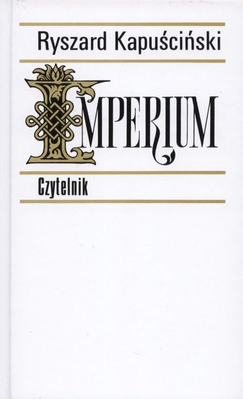 okładka Imperium, Książka | Kapuściński Ryszard
