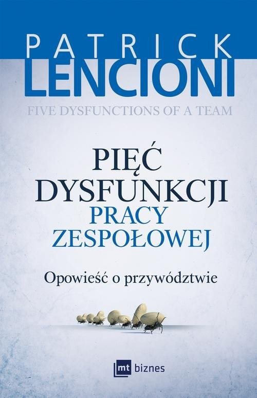okładka Pięć dysfunkcji pracy zespołowej Opowieść o przywództwie, Książka | Patrick Lencioni