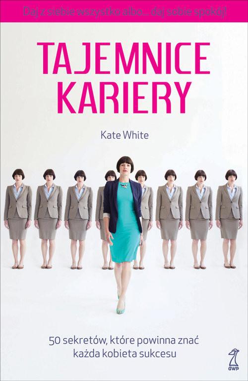 okładka Tajemnice kariery 50 sekretów, Książka | White Kate