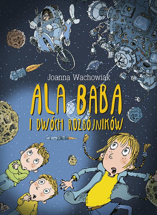 okładka Ala Baba i dwóch rozbójników, Książka | Wachowiak Joanna
