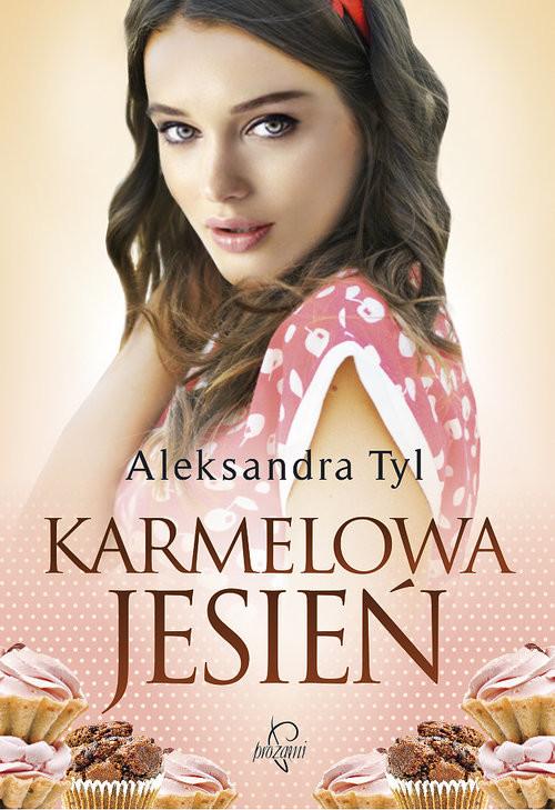 okładka Karmelowa jesień, Książka   Aleksandra  Tyl