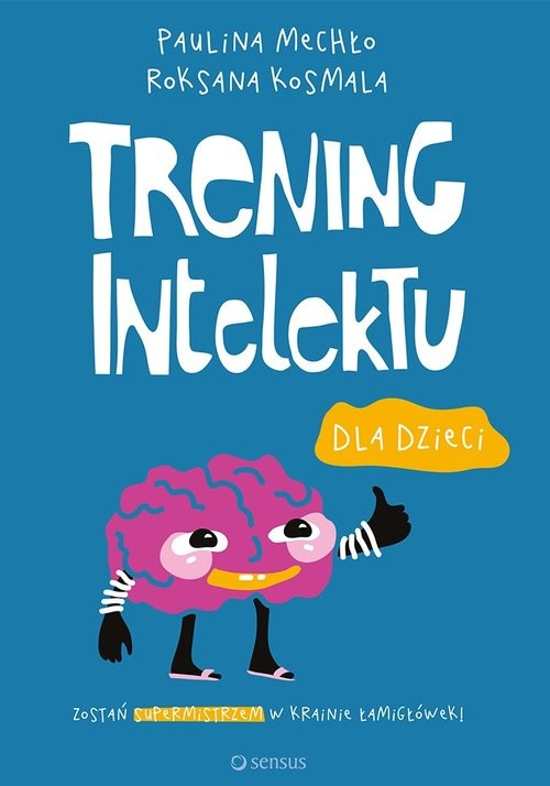 okładka Trening intelektu dla dzieci, Książka | Paulina Mechło, Roksana Kosmala