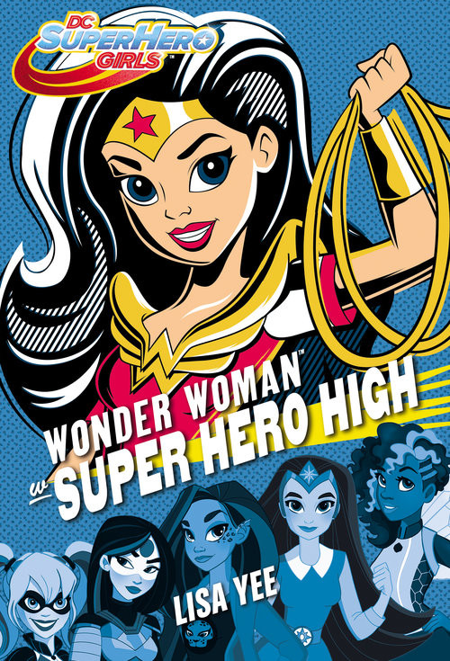 okładka Wonder Woman w Super Hero Highksiążka |  | Yee Lisa
