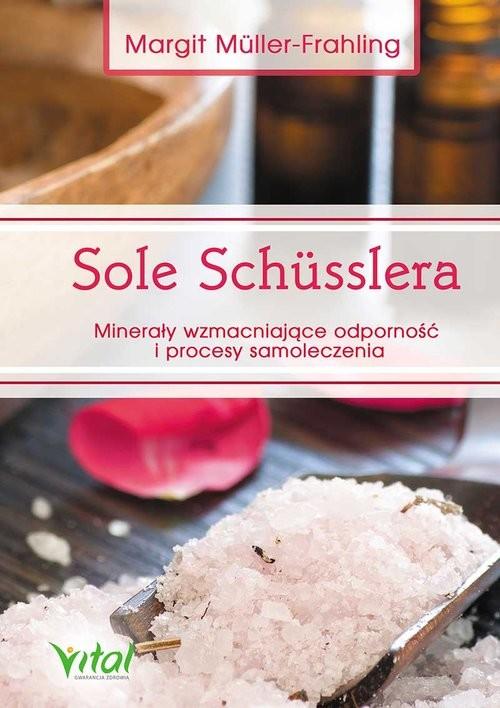 okładka Sole Schusslera Minerały wzmacniające odporność, Książka   Muller-Frahling Margit