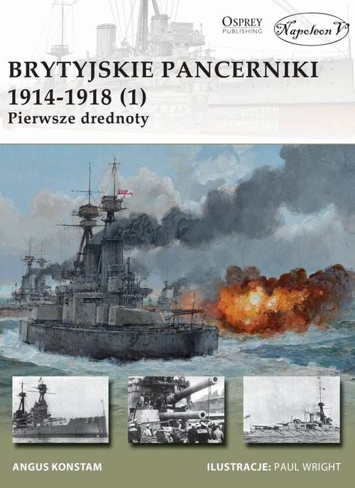 okładka Brytyjskie pancerniki 1914-1918 (1) Pierwsze drednotyksiążka      Angus Konstam