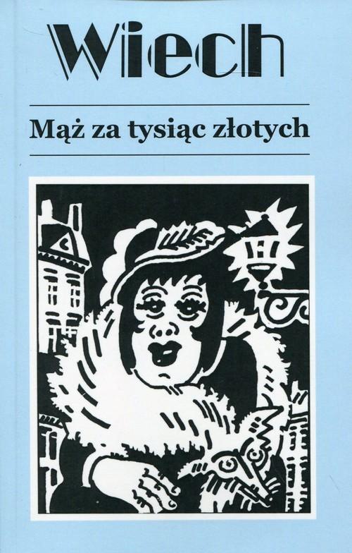 okładka Mąż za tysiąc złotychksiążka |  | Wiechecki Stefan