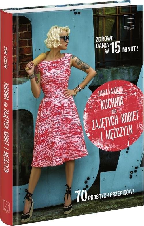 okładka Kuchnia dla zajętych kobiet i mężczyzn, Książka | Ładocha Daria